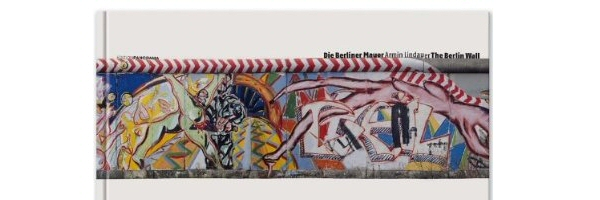 Die Berliner Mauer / The Berlin Wall: Der Anfang vom Ende / The Beginning of the End